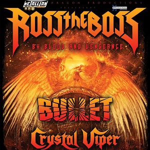 ROSS THE BOSS + BULLET + CRYSTAL VIPER @ L'ILYADE - SEYSSINET PARISET