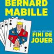 Spectacle BERNARD MABILLE : FINI DE JOUER ! à LE PLESSIS ROBINSON @ Theatre de l'Allegria - Billets & Places
