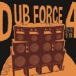 Soirée DUB FORCE4 : OBF + EDS SOUNDSYSTEM ft TONTO ADDI + GUESTS à Nancy @ L'AUTRE CANAL - Billets & Places