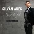 Concert Silvàn Areg à BRUGUIÈRES @ LE BASCALA - Billets & Places
