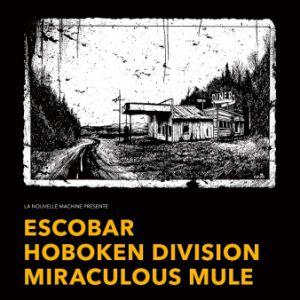 ESCOBAR, HOBOKEN DIVISION, MIRACULOUS MULE @ La Boule Noire - PARIS