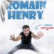 Spectacle Romain Henry, c'est lui !