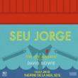 Concert SEU JORGE - The Life Aquatic  à SETE @ THEATRE DE LA MER - Billets & Places