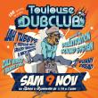 Concert TOULOUSE DUB CLUB #31 à RAMONVILLE @ LE BIKINI - Billets & Places