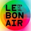 Festival LE BON:AIR # PASS 1 SOIR # VENDREDI à Marseille @ La Friche La Belle de Mai - Billets & Places