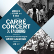 CARRÉ-CONCERT DU FAUBOURG # 6 à PARIS @ AUDITORIUM - CARREAU DU TEMPLE - Billets & Places