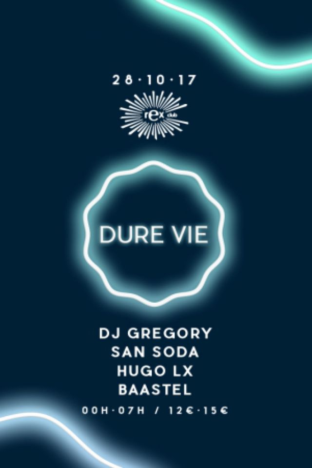 DURE VIE @ Le Rex Club - PARIS