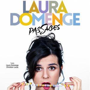 LAURA DOMENGE - PASSAGES @ Théâtre le Colbert  - TOULON