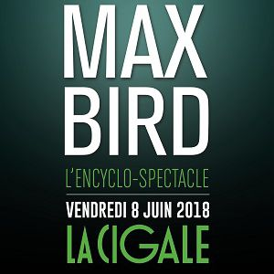 MAX BIRD @ La Cigale - Paris