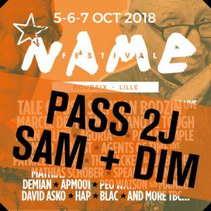 PASS 2 JOURS : SAMEDI + DIMANCHE • NAME FESTIVAL 2018 @ LE GRAND SUD - LILLE