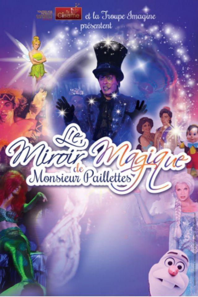LE MIROIR MAGIQUE DE MONSIEUR PAILLETTES @ Halle Olympique Albertville - ALBERTVILLE