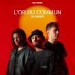 Concert L'OR DU COMMUN à Paris @ La Cigale - Billets & Places