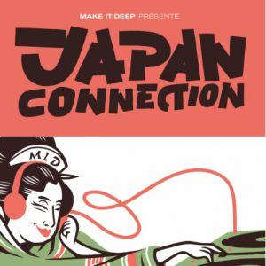 Make it Deep présente Japan Connection  @ Le Trabendo - Paris