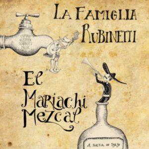 La Famiglia Rubinetti & Mariachi Mezcal @ La Marbrerie - MONTREUIL