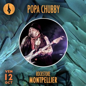 POPA CHUBBY @ Le Rockstore - Montpellier