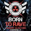 Concert BORN TO RAVE | MARSEILLE [REGENERATION] @ Cabaret Aléatoire - Billets & Places