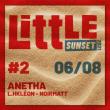 Concert Little Sunset #2 - Vendredi 6 Août - Anetha + Little Family à SEIGNOSSE @ LE TUBE - LES BOURDAINES - Billets & Places
