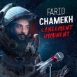 Spectacle FARID CHAMEKH - Lancement imminent