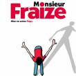 Spectacle Monsieur Fraize à Lille @ Le Splendid - Billets & Places