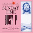 Concert Sunday Time : BUSY P