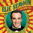 Spectacle ELIE SEMOUN ET SES MONSTRES à Sochaux @ LA MALS - Billets & Places