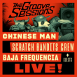 Concert THE GROOVE SESSIONS LIVE : CHINESE MAN + SCRATCH BANDITS CREW ...