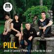 Concert Pill + guest à PARIS @ Le Pop Up du Label - Billets & Places