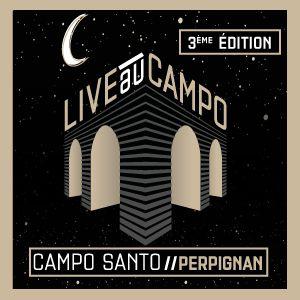 LIVE AU CAMPO 2018 / 3EME EDITION @ Campo Santo - PERPIGNAN