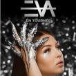 Concert EVA à LYON @ Halle Tony Garnier - Billets & Places
