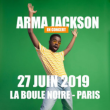 Concert ARMA JACKSON à PARIS @ La Boule Noire - Billets & Places