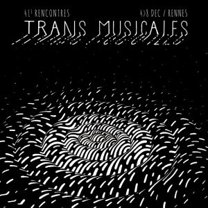 41Emes Rencontres Trans Musicales / Pass Week-End