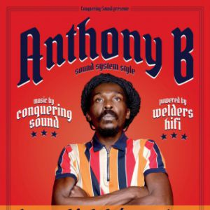 Anthony B ft. Conquering Sound powered by Welders Hi Fi @ Akwaba - Châteauneuf de Gadagne