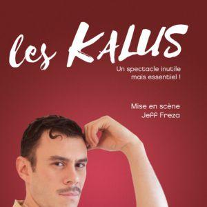 les KALUS dans UN SPECTACLE INUTILE @ Comédie PaKa - MARSEILLE
