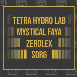 Tetra Hydro Lab  + Mystical Faya  + Zerolex + Sorg