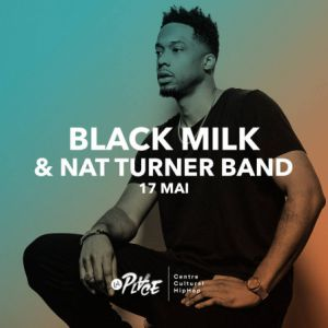 BLACK MILK & NAT TURNER BAND @ La Place - PARIS