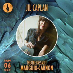 JIL CAPLAN @ Théâtre Samuel Bassaget - MAUGUIO