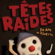Concert TÊTES RAIDES + Invités