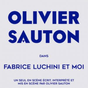 Olivier Sauton dans Fabrice Luchini et moi @ Espace Culturel le V.O - MONTAUBAN
