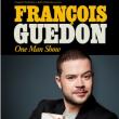 Spectacle FRANCOIS GUÉDON - L'AFFAIRE GUÉDON