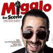 Affiche Migalo sur scène