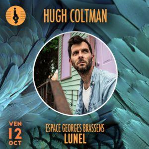 HUGH COLTMAN @ Salle George Brassens - LUNEL