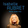 Concert ISABELLE AUBRET - DERNIER RENDEZ-VOUS à AIX LES BAINS @ THEATRE DU CASINO - Billets & Places