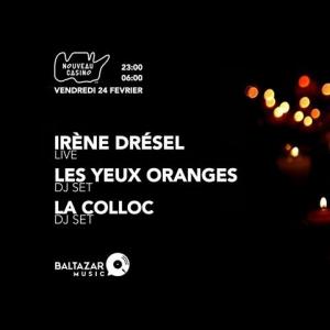 Soirée La Confirmation w/ Irène Drésel - La Colloc - Les Yeux Oranges à Paris @ Le Nouveau Casino - Billets & Places