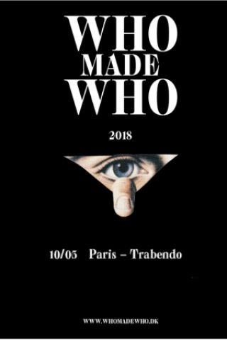 Concert WHOMADEWHO + NIKLAS PASCHBURG   à Paris @ Le Trabendo - Billets & Places