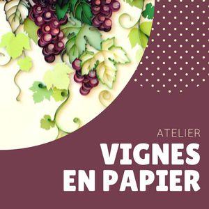 VIGNES EN PAPIER (ATELIER) @ CITE DU CHAMPAGNE - AY