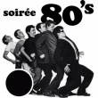 Concert SOIREE ANNEES 80