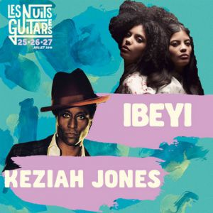Nuits Guitares 2019 - Vendredi 26 Juillet W/ Keziah Jones / Ibeyi