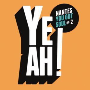 Yeah ! Nantes You Got Soul #2