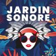 FESTIVAL JARDIN SONORE - PASS 4 JOURS
