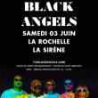 Concert THE BLACK ANGELS + ELEPHANT STONE à LA ROCHELLE @ LA SIRENE  - Billets & Places